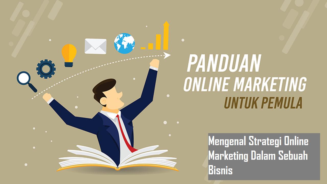 Mengenal Strategi Online Marketing Dalam Sebuah Bisnis
