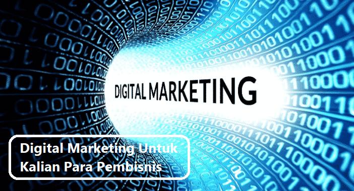 Manfaat Menggunakan Digital Marketing Untuk Kalian Para Pembisnis