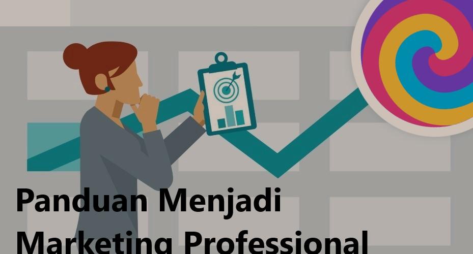 Panduan Menjadi Marketing Professional