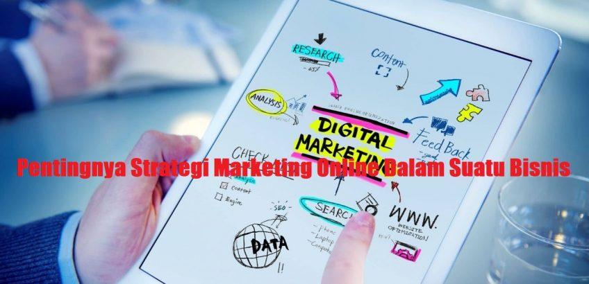 Pentingnya Strategi Marketing Online Dalam Suatu Bisnis