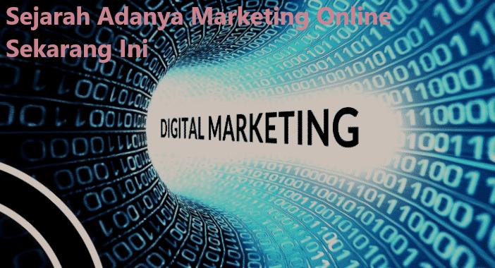 Sejarah Adanya Marketing Online Sekarang Ini